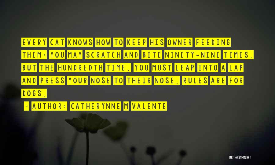 Cats And Dogs Quotes By Catherynne M Valente