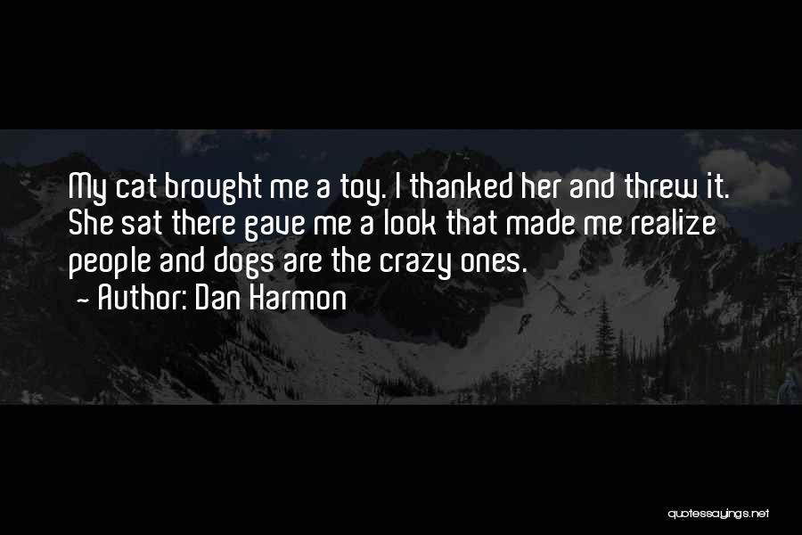 Cats And Dogs Quotes By Dan Harmon