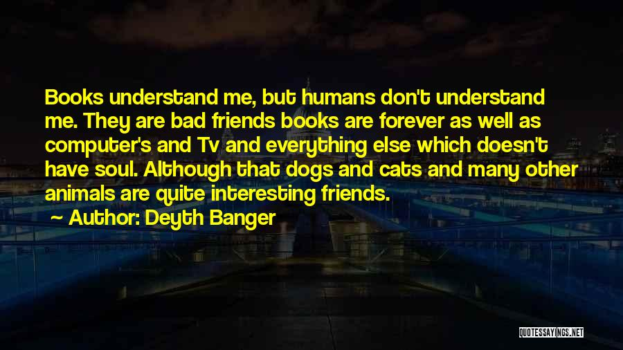 Cats And Dogs Quotes By Deyth Banger
