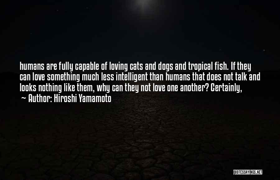 Cats And Dogs Quotes By Hiroshi Yamamoto