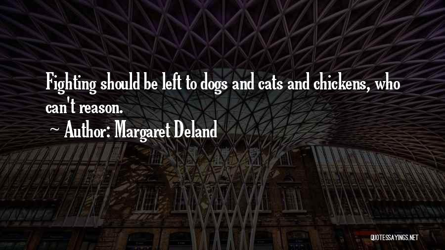 Cats And Dogs Quotes By Margaret Deland
