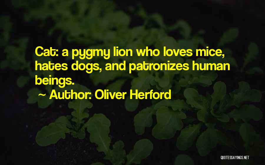 Cats And Dogs Quotes By Oliver Herford