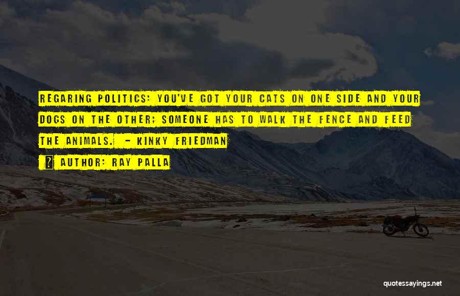 Cats And Dogs Quotes By Ray Palla