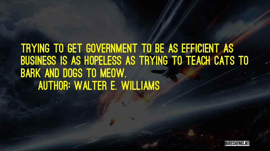 Cats And Dogs Quotes By Walter E. Williams