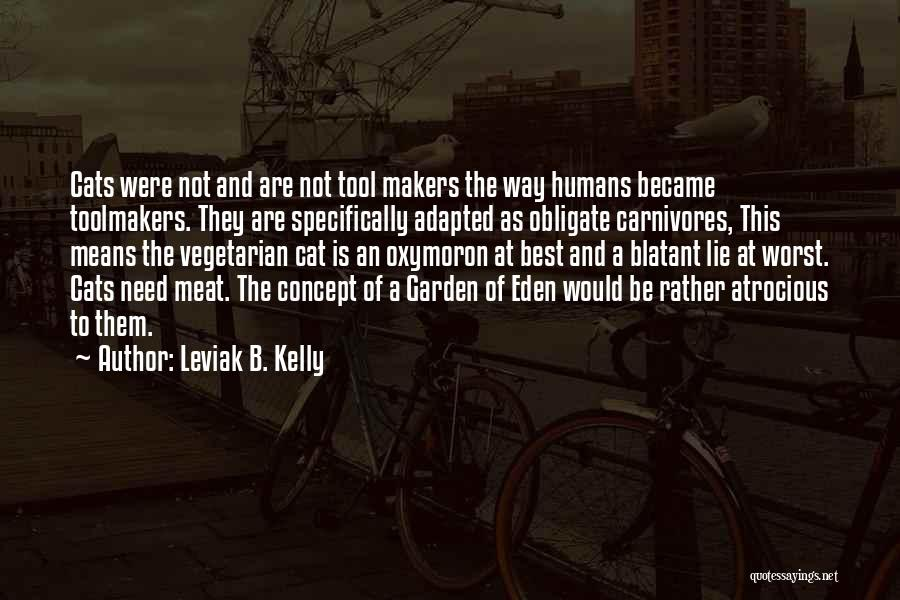 Cats And Humans Quotes By Leviak B. Kelly