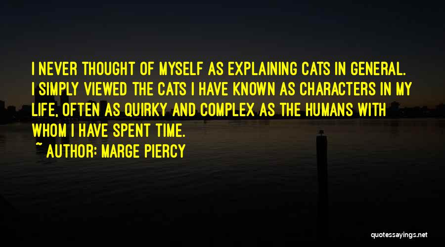 Cats And Humans Quotes By Marge Piercy