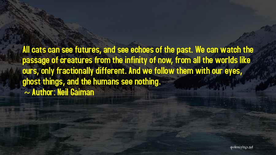 Cats And Humans Quotes By Neil Gaiman