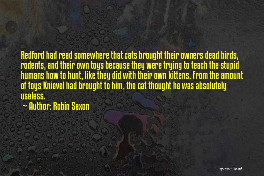 Cats And Humans Quotes By Robin Saxon
