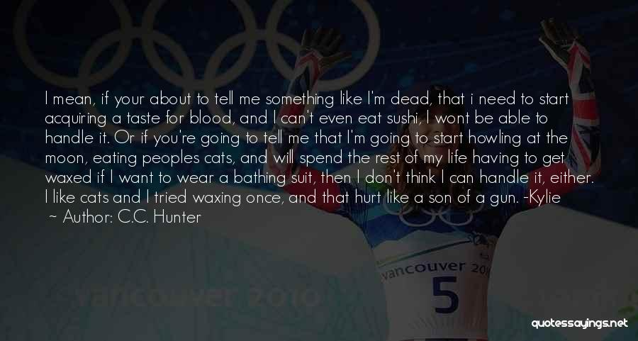 Cats And Life Quotes By C.C. Hunter