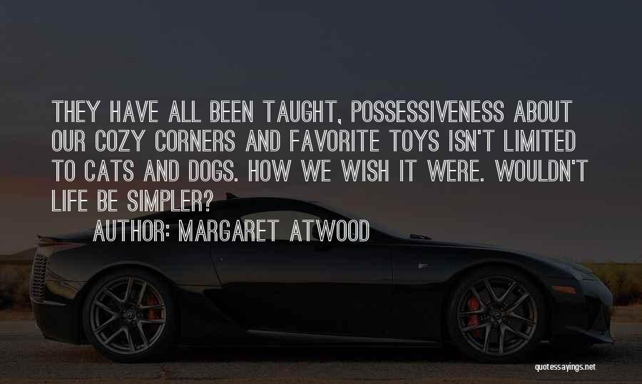 Cats And Life Quotes By Margaret Atwood