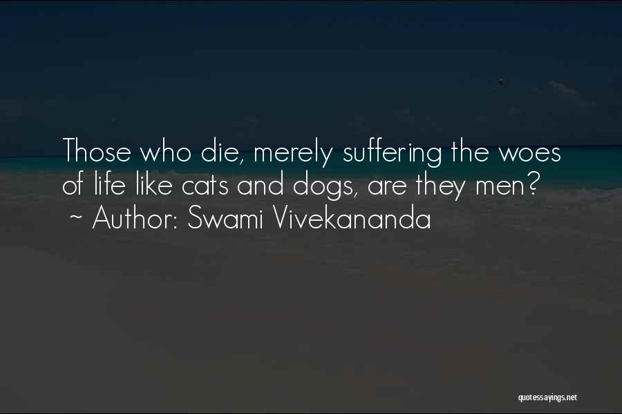 Cats And Life Quotes By Swami Vivekananda