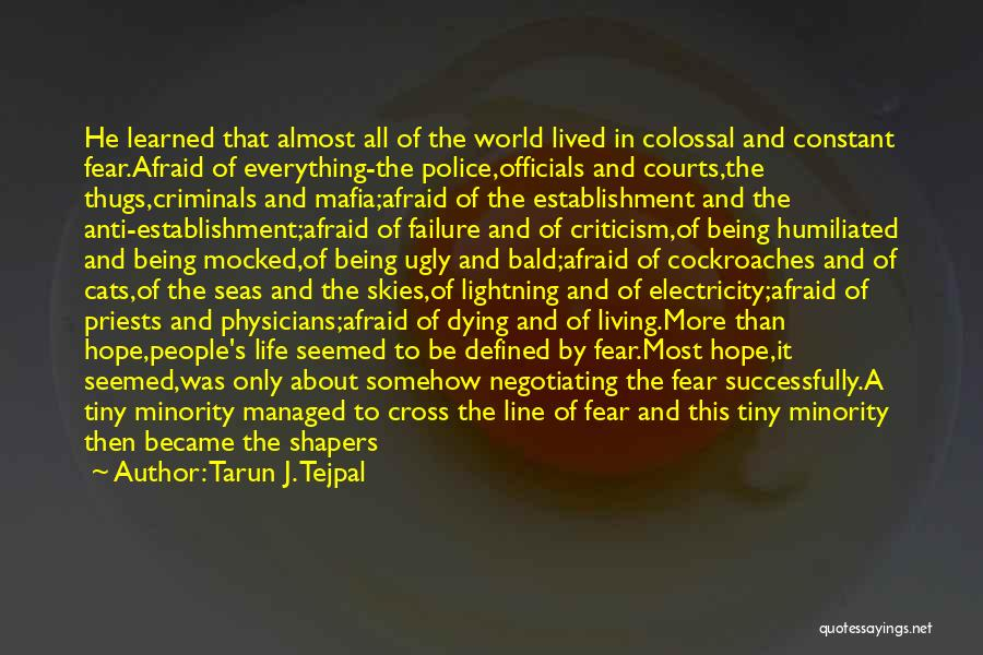 Cats And Life Quotes By Tarun J. Tejpal