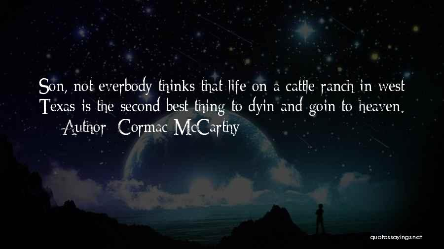 Cattle Ranch Quotes By Cormac McCarthy