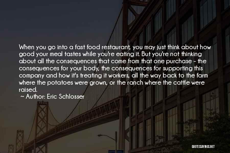 Cattle Ranch Quotes By Eric Schlosser
