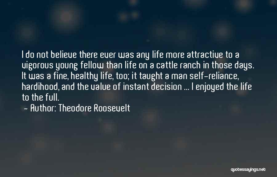 Cattle Ranch Quotes By Theodore Roosevelt