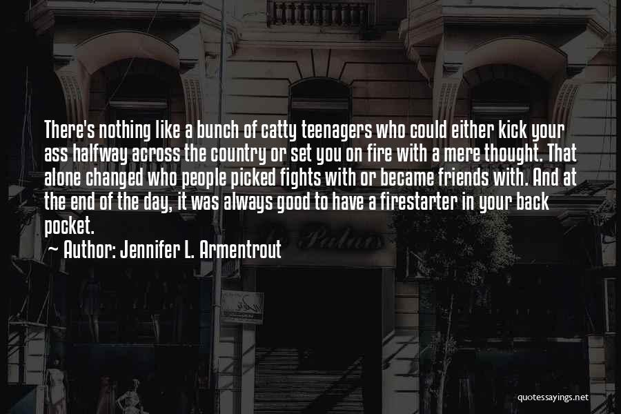 Catty Friends Quotes By Jennifer L. Armentrout