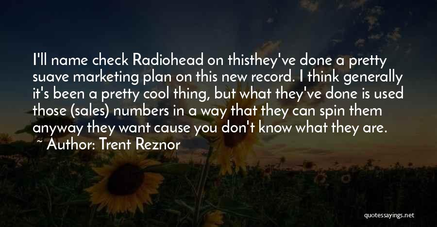 Cause Marketing Quotes By Trent Reznor