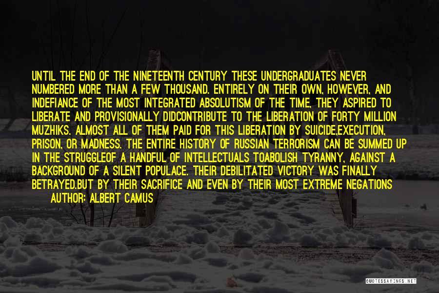 Cause Of Terrorism Quotes By Albert Camus
