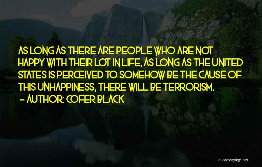 Cause Of Terrorism Quotes By Cofer Black