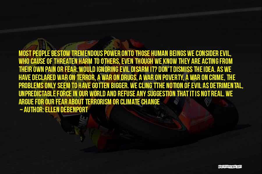 Cause Of Terrorism Quotes By Ellen Debenport