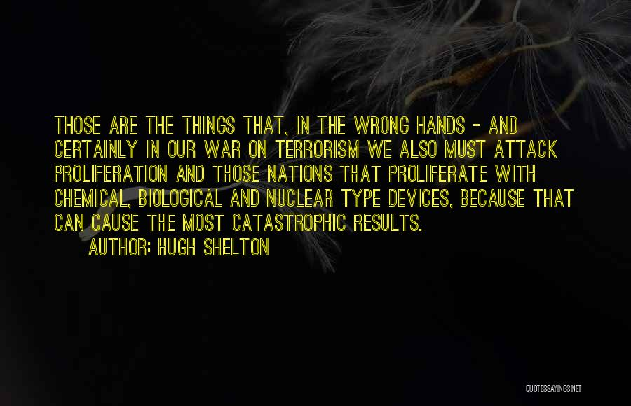 Cause Of Terrorism Quotes By Hugh Shelton