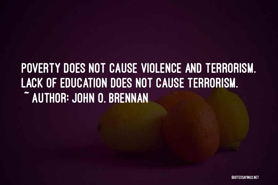Cause Of Terrorism Quotes By John O. Brennan