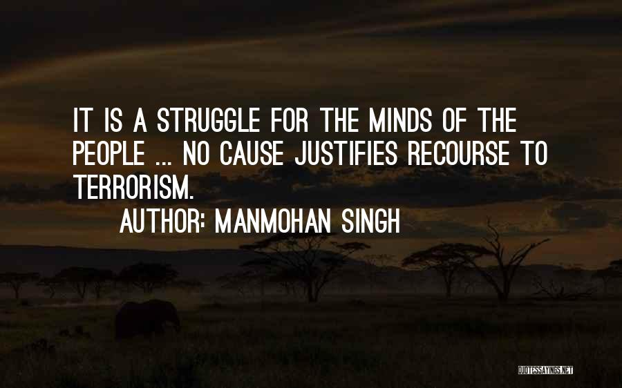 Cause Of Terrorism Quotes By Manmohan Singh