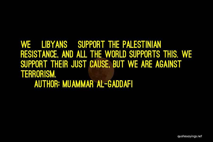 Cause Of Terrorism Quotes By Muammar Al-Gaddafi