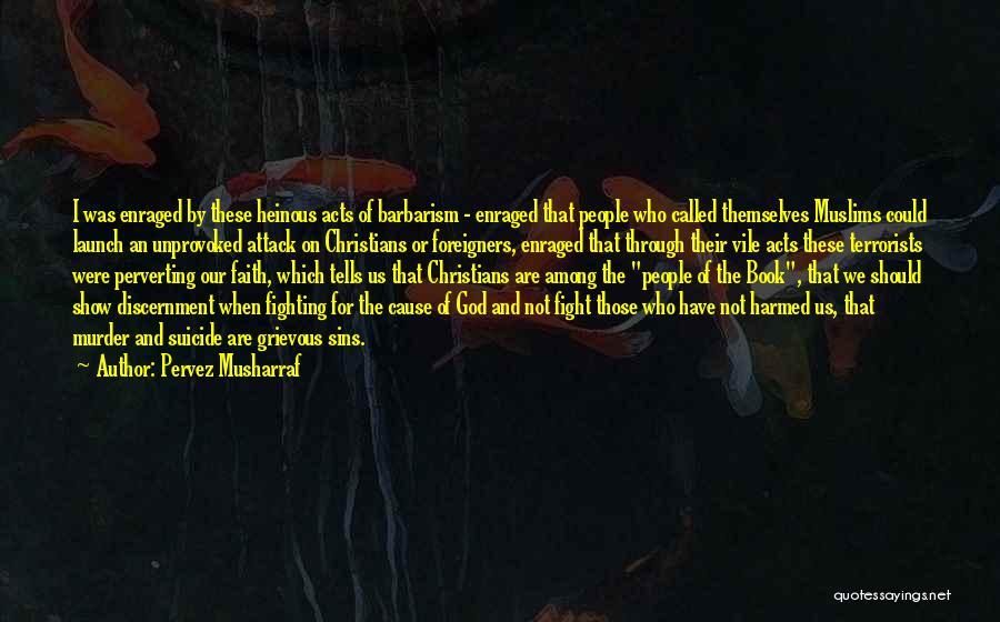 Cause Of Terrorism Quotes By Pervez Musharraf