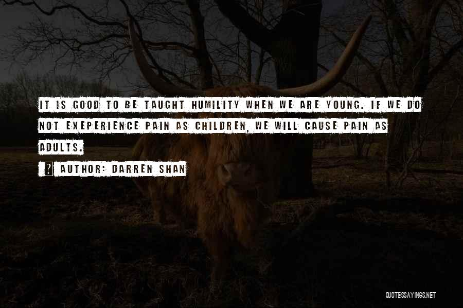 Cause We Are Young Quotes By Darren Shan