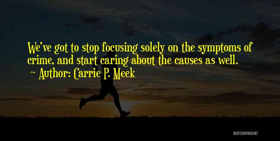 Causes Of Crime Quotes By Carrie P. Meek