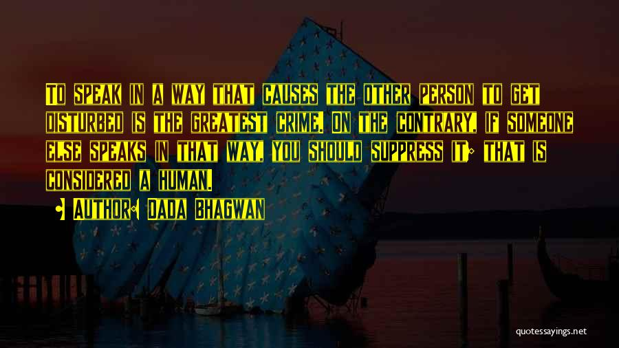 Causes Of Crime Quotes By Dada Bhagwan