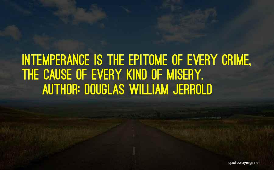 Causes Of Crime Quotes By Douglas William Jerrold
