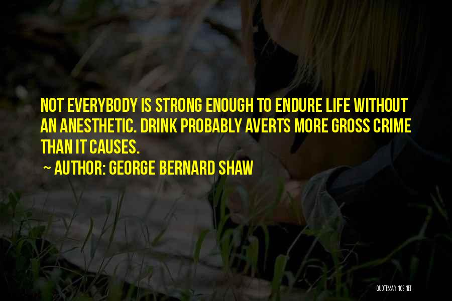 Causes Of Crime Quotes By George Bernard Shaw