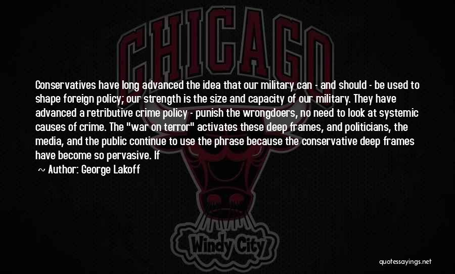 Causes Of Crime Quotes By George Lakoff