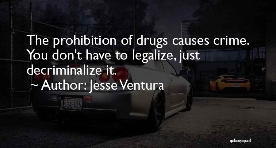 Causes Of Crime Quotes By Jesse Ventura