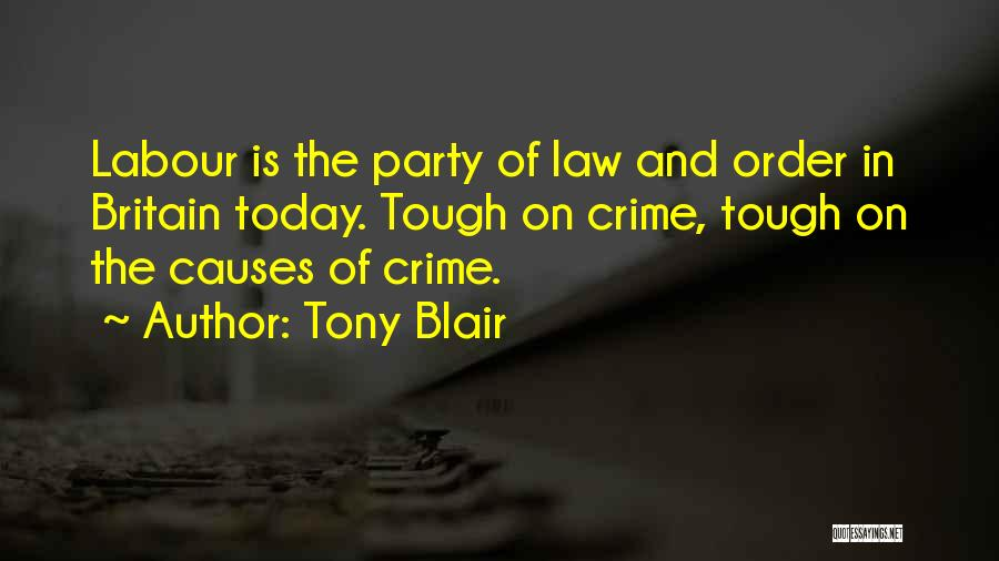 Causes Of Crime Quotes By Tony Blair