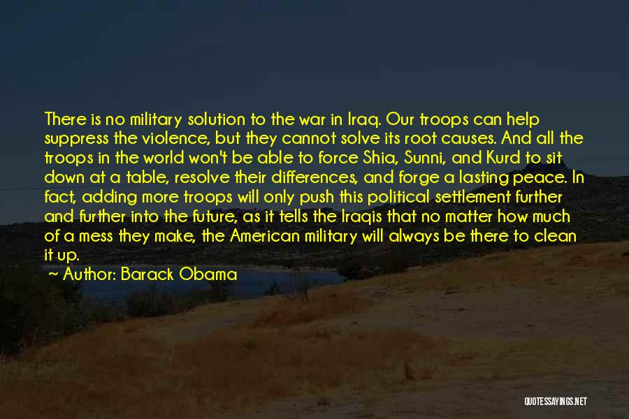 Causes Of Violence Quotes By Barack Obama