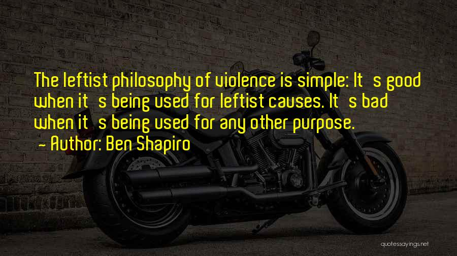 Causes Of Violence Quotes By Ben Shapiro