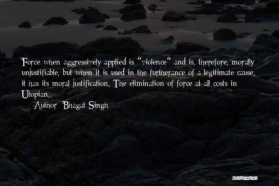 Causes Of Violence Quotes By Bhagat Singh
