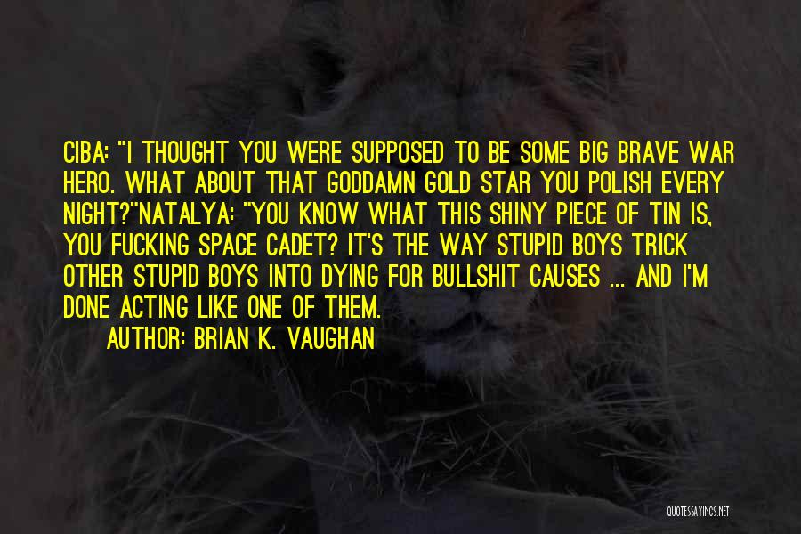 Causes Of Violence Quotes By Brian K. Vaughan