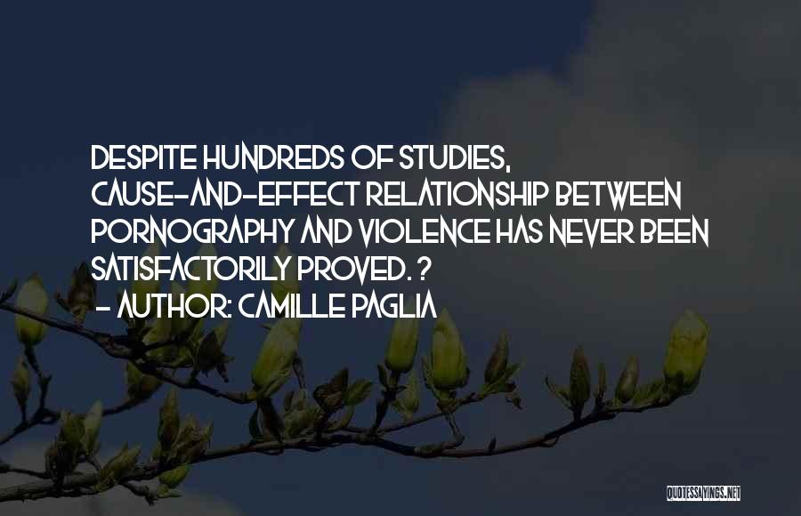 Causes Of Violence Quotes By Camille Paglia