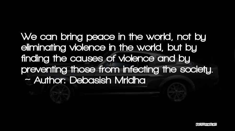 Causes Of Violence Quotes By Debasish Mridha
