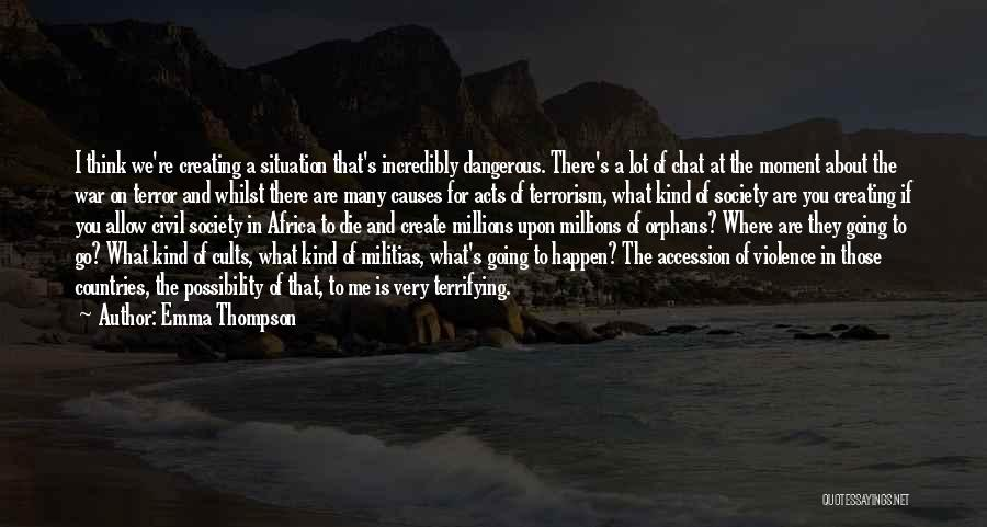 Causes Of Violence Quotes By Emma Thompson