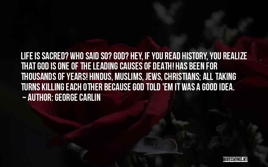 Causes Of Violence Quotes By George Carlin