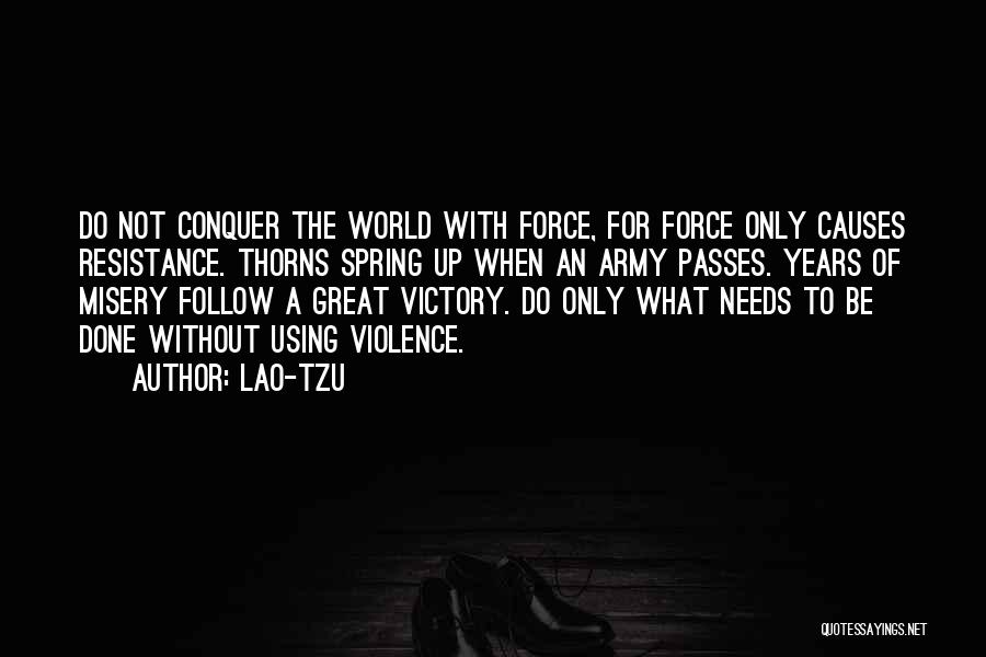 Causes Of Violence Quotes By Lao-Tzu