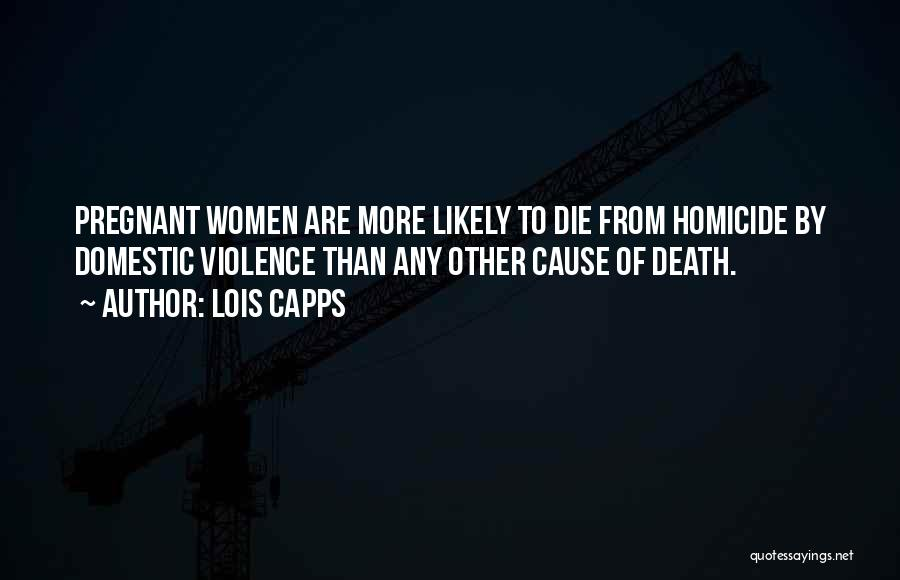 Causes Of Violence Quotes By Lois Capps