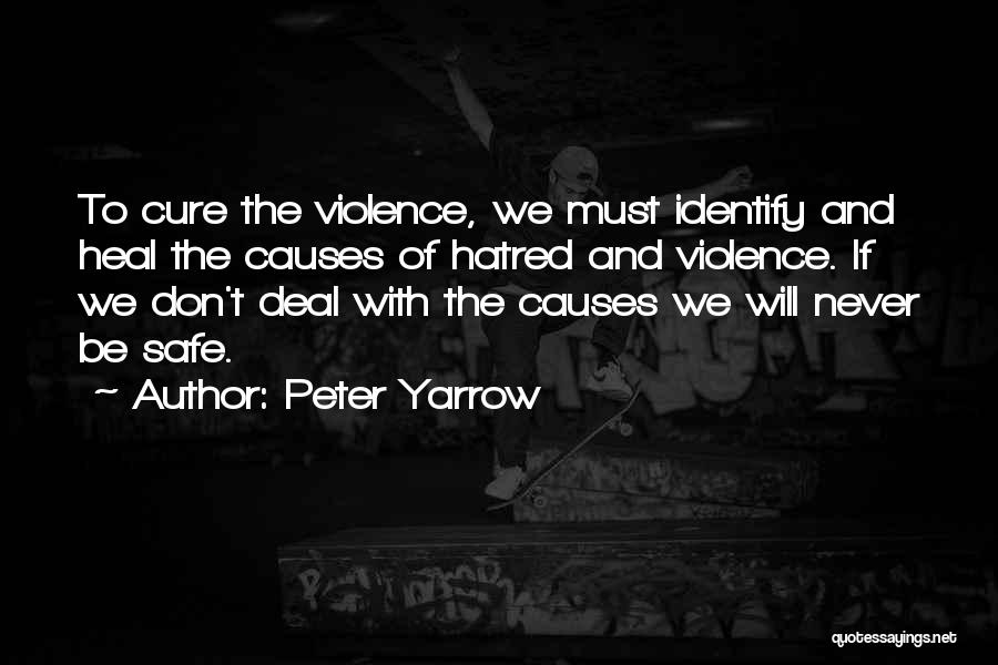 Causes Of Violence Quotes By Peter Yarrow