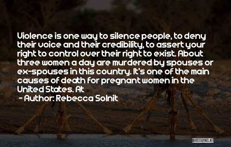 Causes Of Violence Quotes By Rebecca Solnit