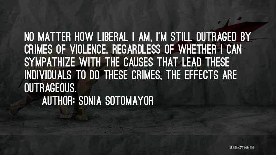 Causes Of Violence Quotes By Sonia Sotomayor